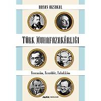 Türk Muhafazakarlığı: Terennüm, Tereddüt, Tahakküm