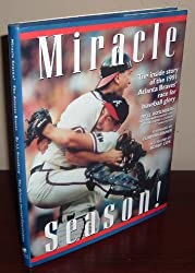 Miracle Season! the Inside Story of the 1991 Atlanta Braves' Race for Baseball Glory