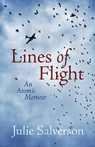 Lines of Flight: An Atomic Memoir