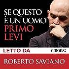 Se questo è un uomo | Livre audio Auteur(s) : Primo Levi Narrateur(s) : Roberto Saviano