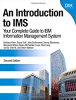 An Introduction to IMS: Your Complete Guide to IBM Information Management System, 2nd Edition Front Cover