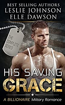 His Saving Grace: A Billionaire Bad Boy Romance by [Johnson, Leslie, Dawson, Elle]
