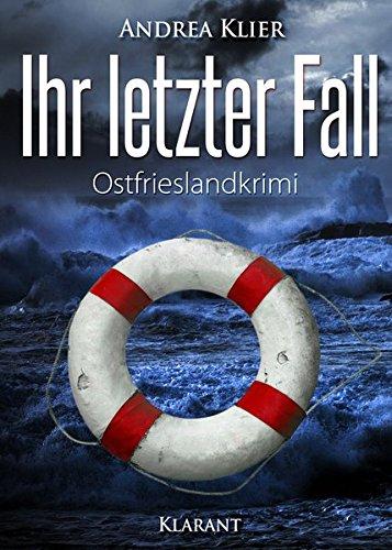 Ihr letzter Fall. Ostfrieslandkrimi: Amazon.es: Klier, Andrea ...