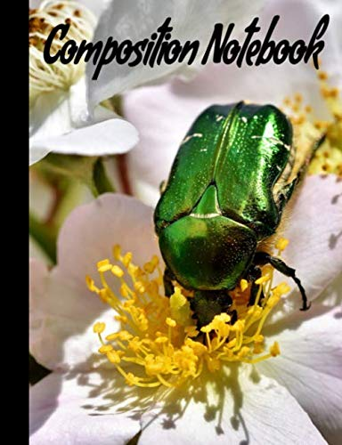 Composition Notebook: College Ruled Lined Journal or Notebook.  Green Scarab Beetle on Flowers Theme on Cover.