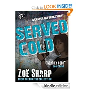 Served Cold: from the FOX FIVE Charlie Fox short story collection Zoe Sharp