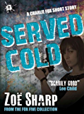 Served Cold: from the FOX FIVE Charlie Fox short story collection