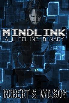 MindLink: A Lifeline Binary (Ray Garret/Lifeline Book 1) by [Wilson, Robert S.]
