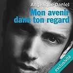 Mon avenir dans ton regard | Angélique Daniel