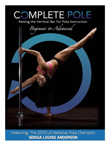 Complete Pole 6 DVD Box Set - Beginner to Advanced - Starring 2013 US National Pole Champion Sergia Louise Anderson