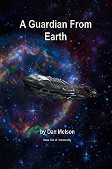 A Guardian From Earth (Rediscovery Book 2) by [Melson, Dan]