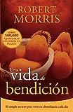 Una vida de bendición: El simple secreto para vivir en abundancia cada día (Spanish Edition)