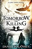 Tomorrow, the Killing: Low Town 2 (Low Town Novels)