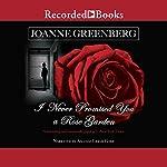 I Never Promised You a Rose Garden   Joanne Greenberg