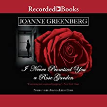 I Never Promised You a Rose Garden Audiobook by Joanne Greenberg Narrated by Amanda Leigh Cobb