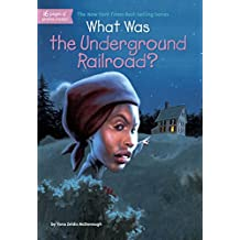 What Was the Underground Railroad? (What Was?)