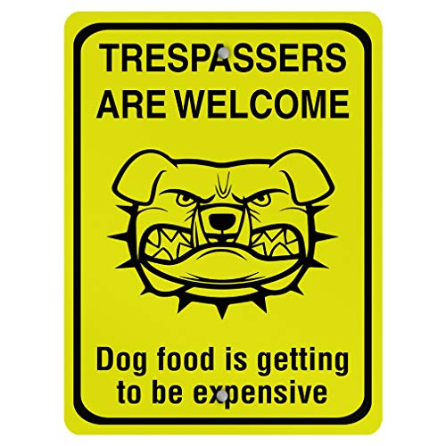 Trespassers are Welcome Dog Food is Getting to Be Expensive Aluminum Weatherproof Metal Sign Vertical Street Signs 9INx12IN