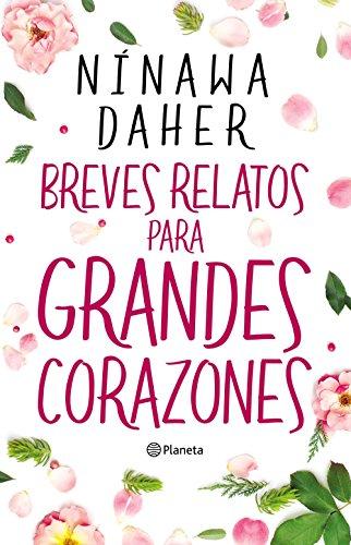 Amazoncom Breves Relatos Para Grandes Corazones Spanish Edition