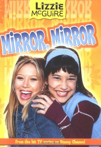 Lizzie McGuire: Mirror Mirror - Book #14: Junior Novel - APPROVED
