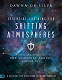 Essential Training for Shifting Atmospheres: Discerning and Displacing the Spiritual Forces Around You