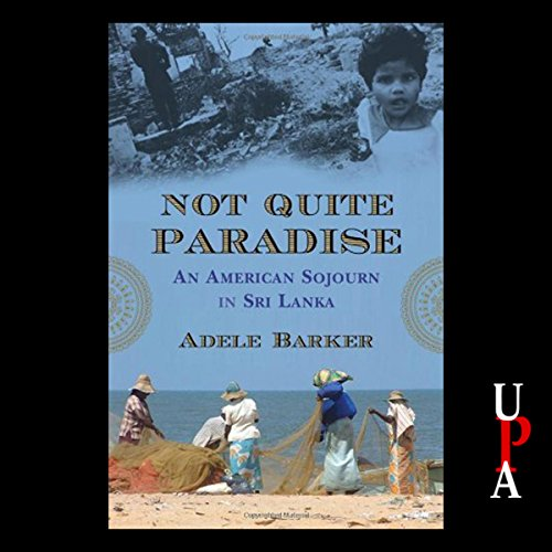Not Quite Paradise: An American Sojourn in Sri Lanka by University Press Audiobooks