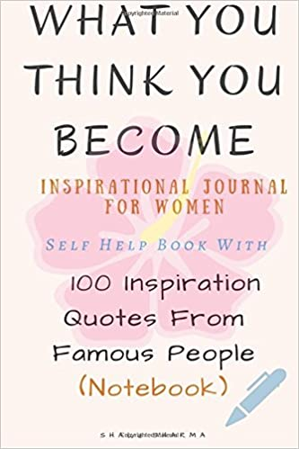 Self Help Quotes | What You Think You Become Inspirational Journal For Women Self