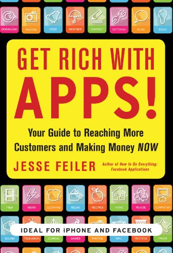 Download Get Rich with Apps!: Your Guide to Reaching More Customers and Making Money Now Pdf
