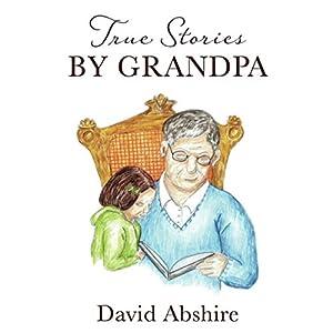 True Stories by Grandpa Audiobook