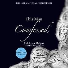 This Man Confessed Audiobook by Jodi Ellen Malpas Narrated by Edita Brychta