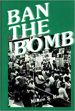 Ban the Bomb: A History of SANE, The Committee for a Sane Nuclear Policy, 1957-1985 (International Development Resource Books,)