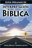Guía Holman de Interpretación Bíblica (Spanish Edition)