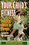 Your Child's Fitness, Susan Kalish, 0873225406