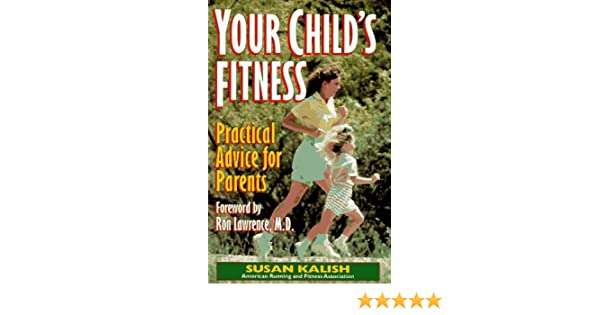 Your childs fitness : practical advice for parents