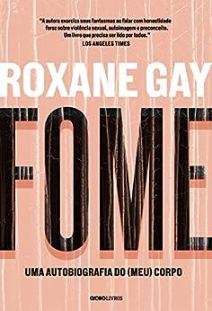 Fome - Uma autobiografia do (meu) corpo por [Gay, Roxane]