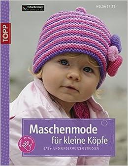 Maschenmode Für Kleine Köpfe Baby Und Kindermützen Stricken