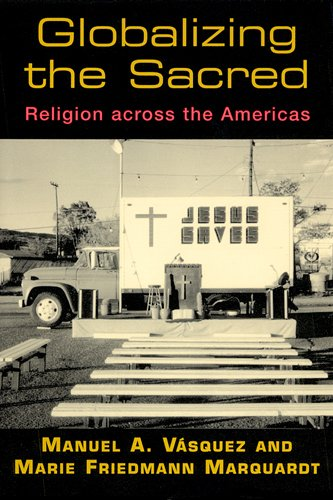 Cover of Globalizing the Sacred: Religion Across the Americas