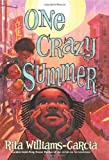img - for [ONE CRAZY SUMMER BY Williams-Garcia, Rita(Author)]One Crazy Summer[Hardcover]2010 book / textbook / text book