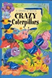 Crazy Caterpillars, Sue Whiting, 1740472314