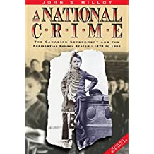 A National Crime: The Canadian Government and the Residential School System (Manitoba Studies in Native History)