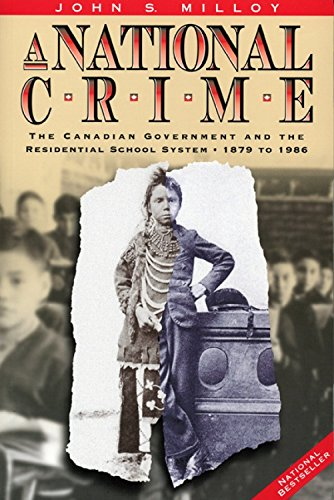 Post Canadian National - A National Crime: The Canadian Government and the Residential School System (Manitoba Studies in Native History)