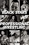 Black Stars of Professional Wrestling, Julian L. Shabazz, 1893680037