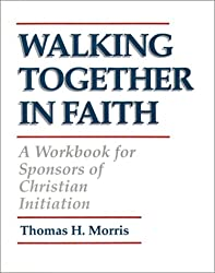 Walking Together in Faith: A Workbook for Sponsors of Christian Initiation