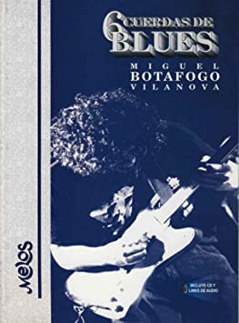 BOTAFOGO M. - Seis Cuerdas de Blues (Metodo) para Guitarra (Inc.CD ...