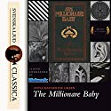 The Millionaire Baby Audiobook by Anna Katharine Green Narrated by Dawn Larsen
