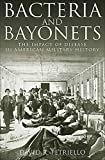 Bacteria and Bayonets: The Impact of Disease in