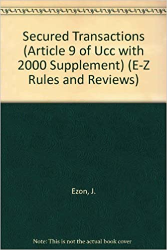 Book Secured Transactions (Article 9 of The U.C.C. with 2000 Supplement) (E-Z Rules and Reviews)