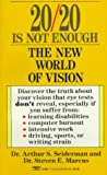 img - for 20/20 Is Not Enough: The New World of Vision book / textbook / text book