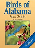 Birds of Alabama Field Guide (Bird Identification Guides)