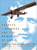 Charles Lindbergh and the Spirit of St. Louis, Dominick A. Pisano and F. Robert Van der Linden, 0810905523