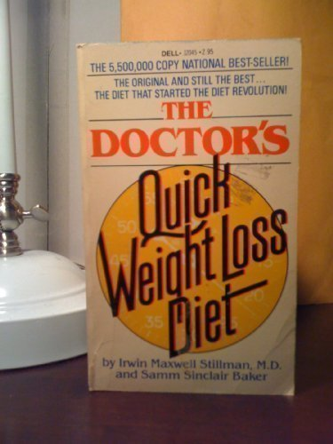 The Doctor'S Quick Weight Loss Diet by Irwin Maxwell Stillman and Samm Sinclair Baker