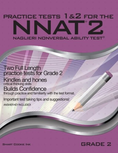 Two Smart Cookies (Practice Tests 1 & 2 for the NNAT2 - Grade 2 (Level C): TWO FULL LENGTH Practice Tests for GRADE 2 (Practice Tests for the NNAT2 - Grade 2))